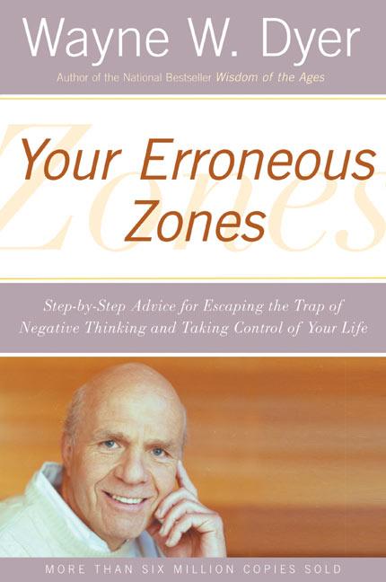 http://bolstablog.files.wordpress.com/2009/02/your-erroneous-zones-wayne-dyer-book-cover.jpg?w=525