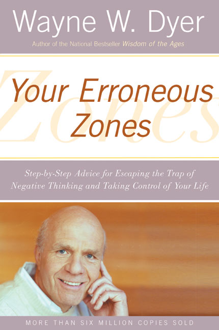 http://bolstablog.files.wordpress.com/2009/02/your-erroneous-zones-wayne-dyer-book-cover.jpg?w=740