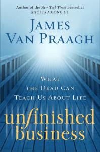unfinished-business-book-cover-james-van-praagh