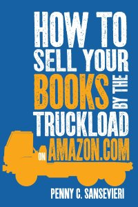 how-to-sell-your-books-by-the-truckload-on-amazon-penny-sansevieri-book-cover