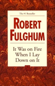 it-was-on-fire-when-i-lay-down-on-it-book-cover-robert-fulghum